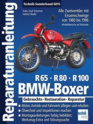 BMW Boxer R65, R80, R100: Zweiventil-Boxer mit Einarmschwinge von 1980 bis 1996: Alle Zweiventiler mit Einarmschwinge von 1980 bis 1996. Gebrauchte - Restauration - Reparatur (Reparaturanleitungen)