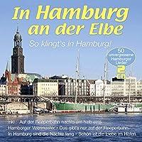 In Hamburg an der Elbe-so klingt's in Hamburg!
