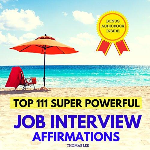 Top 111 Super Powerful Job Interview Affirmations Titelbild