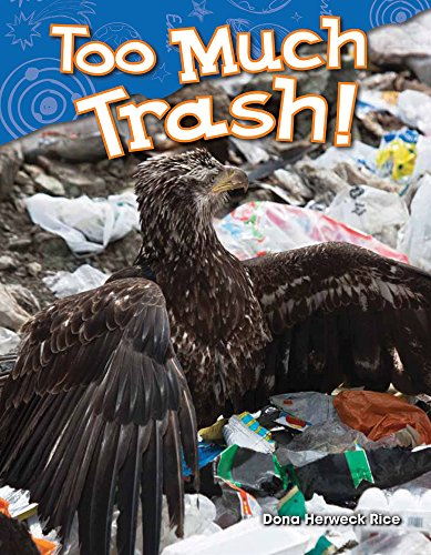 Too Much Trash! (Science Readers: Content and Literacy)