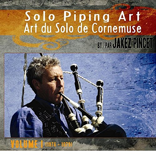 Jakez Pincet - Solo Piping Art Volume 1