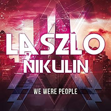 We Were People
