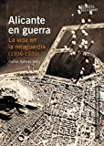 Alicante en guerra. La vida en la retaguardia (1936-1939) (Col·lecció L'Ordit)