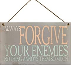 Meijiafei Always Forgive Your Enemies - Nothing Annoys Them So Much Inspirational and Motivational Quotes Gift Sign Plauqe 9