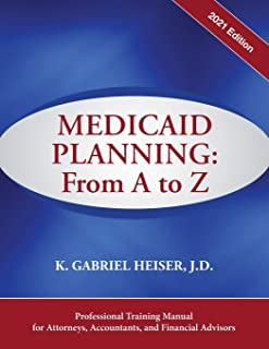 Medicaid Planning: From A to Z (2021 ed.)