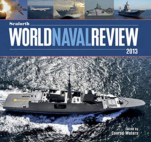 Seaforth World Naval Review 2013 (English Edition)