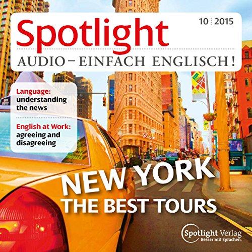 Spotlight Audio - New York, the best trips. 10/2015: Englisch lernen Audio - Rundgang durch New York Titelbild