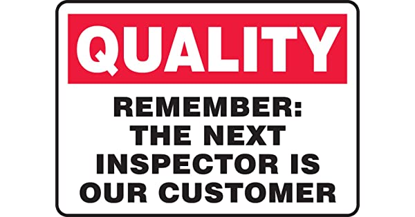 LegendQUALITY REMEMBER: THE NEXT INSPECTOR IS OUR CUSTOMER Red//Black on White 10 Length x 14 Width Accuform MQTL969VA Aluminum Sign