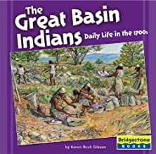 The Great Basin Indians: Daily Life in the 1700s (Native American Life: Regional Tribes)