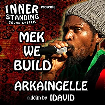 Mek We Build