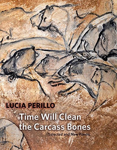 Image of Time Will Clean the Carcass Bones: Selected and New Poems