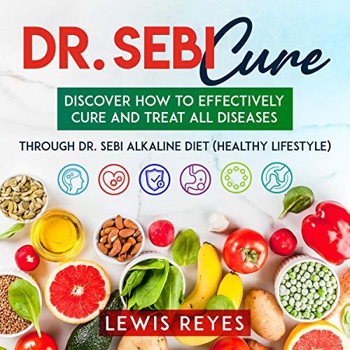 Dr. Sebi Cure Audiobook By Lewis Reyes cover art