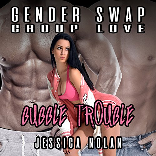 Gender Swap Group Love: Bubble Trouble audiobook cover art
