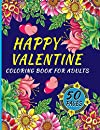Happy Valentine Coloring Book for Adults: Anti-Stress Love Coloring Book Coloring Book for Adults and Kids Romantic Love Activity Book Valentines Day Couple Friend for Teens