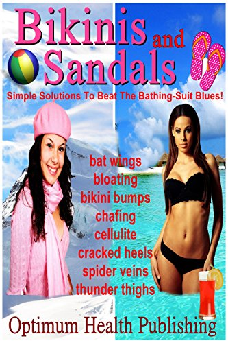 Bikinis and Sandals! The Hollywood Secrets To Getting That Perfect Summer Body! (English Edition)