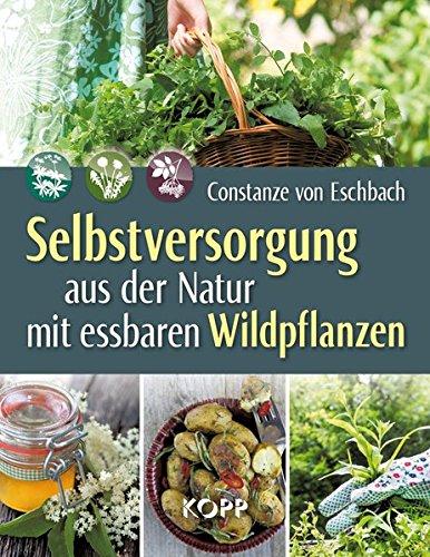 Buchcover - Selbstversorgung aus der Natur mit essbaren Wildpflanzen