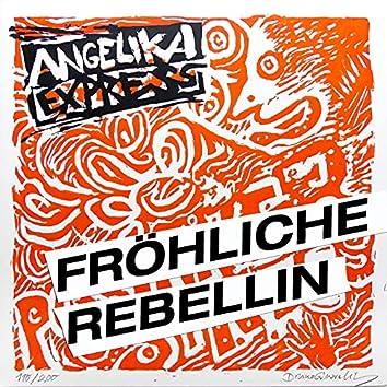 Fröhliche Rebellin