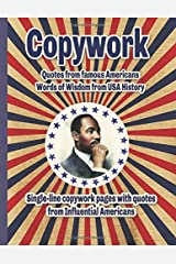Copywork Quotes from Influential Americans Words of Wisdom from USA History: Single-line copywork pages for handwriting practice Paperback
