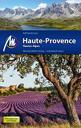 Haute-Provence Reiseführer Michael Müller Verlag: Hautes Alpes. Individuell reisen mit vielen praktischen Tipps (MM-Reisen)