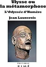 Ulysse ou la métamorphose : L'Odyssée d'Homère