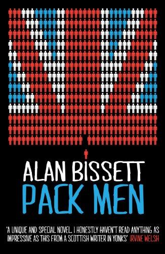Pack Men by [Alan Bissett]