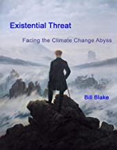 Existential Threat: Facing the Climate Change Abyss