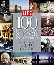 Life: 100 Events That Shook Our World : A History in Pictures from the Last 100 Years