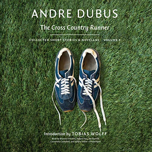 The Cross Country Runner     The Collected Short Stories and Novellas of Andre Dubus, Book 3              By:                                                                                                                                 Andre Dubus,                                                                                        Tobias Wolff                               Narrated by:                                                                                                                                 Bronson Pinchot,                                                                                        Robert Fass,                                                                                        Joe Barrett,                   and others                 Length: 17 hrs and 3 mins     Not rated yet     Overall 0.0