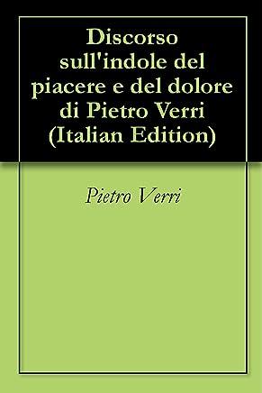 Discorso sullindole del piacere e del dolore di Pietro Verri