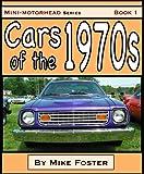 Cars of the 1970s (Mini-Motorhead Book 1)