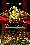 Roma victoriosa. Como una aldea italiana llego a conquistar la mitad del mundo conocido (Bolsillo)