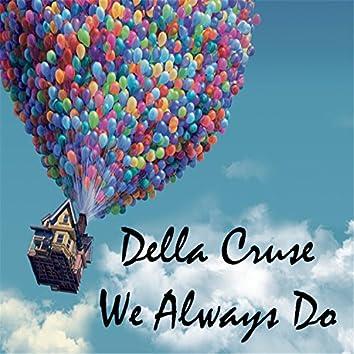 We Always Do