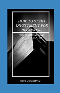 How To Start Investment For Beginners: The Essential Ways To Get Started
