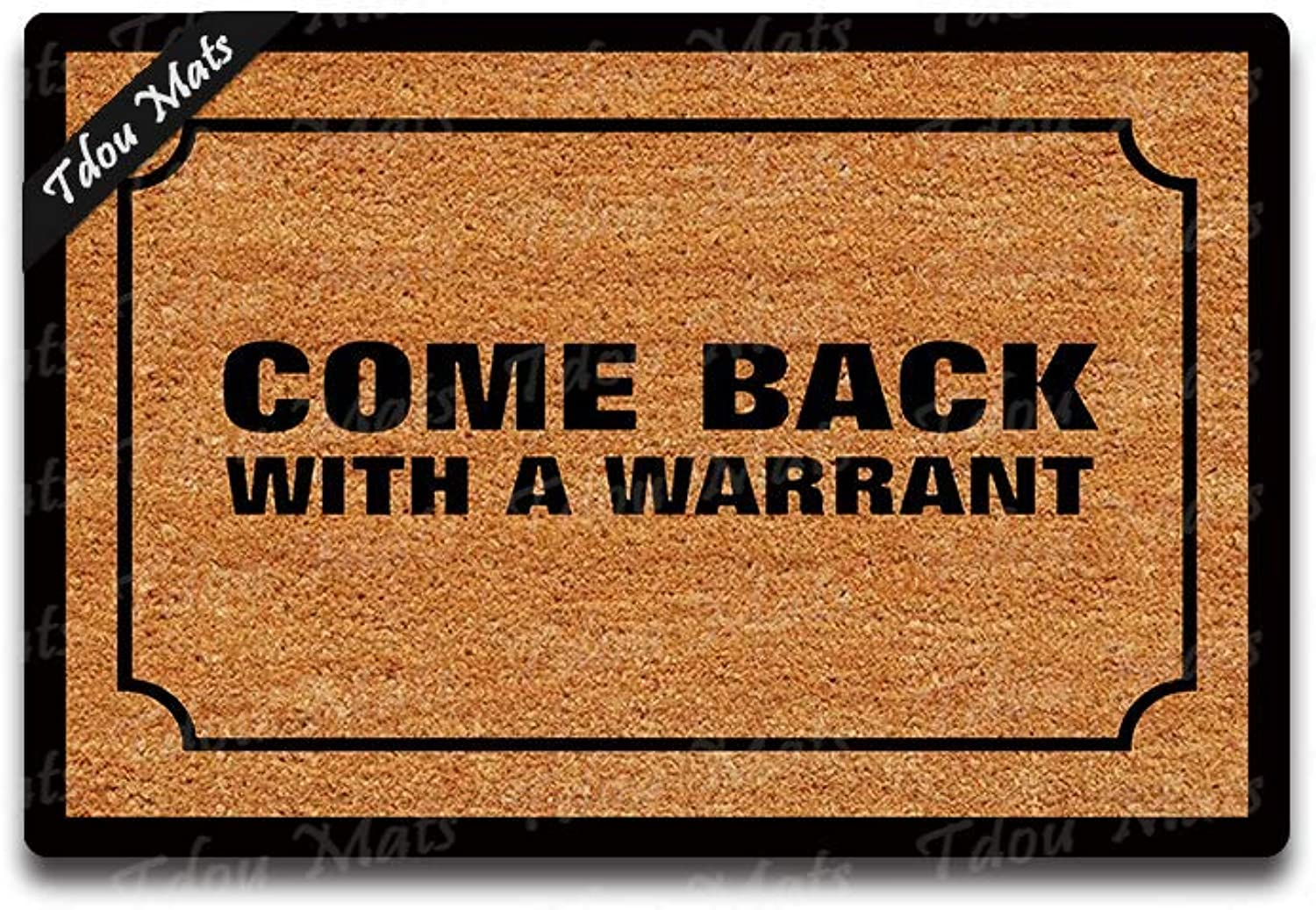 Tdou Come Back with A Warrant Doormat Funny Indoor Outdoor Doormat Funny Doormat Home and Office Decorative Indoor Outdoor Kitchen Mat Non-Slip Rubber 23.6 x15.7