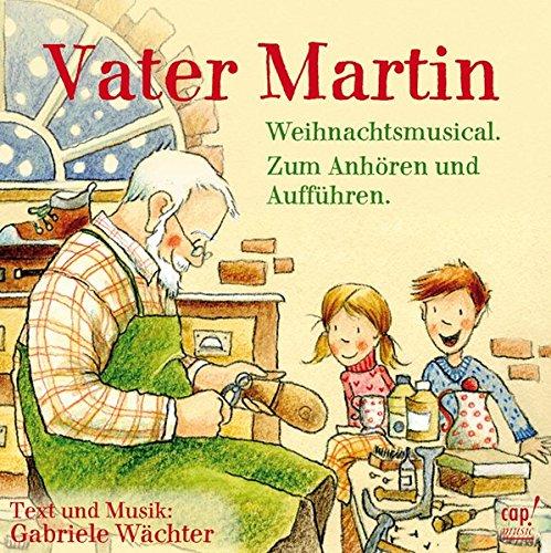 Vater Martin (Weihnachtsmusical) - Zum Anhören und Aufführen