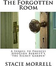 The Forgotten Room: A Sequel to Frances Hodgson Burnett's 'The Secret Garden'