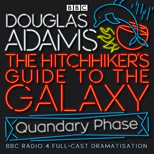 The Hitchhiker's Guide to the Galaxy, The Quandary Phase (Dramatised) cover art