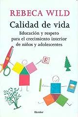 Calidad de vida. Educación y respeto para el crecimiento interior de niños y ado: Educación y respeto para el crecimiento interior de niños y adolescentes Tapa blanda