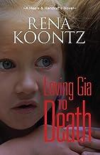 Loving Gia To Death (A Heels & Handcuffs Novel) (Volume 4)