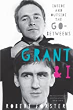 Grant and I: Inside and Outside the Go-betweens