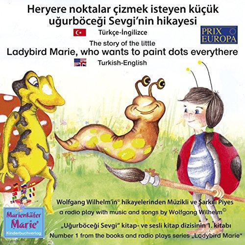 Heryere noktalar çizmek isteyen küçük uğurböceği Sevgi'nin hikayesi. Türkçe-İngilizce audiobook cover art
