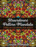 Straordinari Pattern Mandala - Libro da colorare per adulti: Volume 2: 50 pagine da colorare con grandi e magnifici pattern mandala. Libri da colorare per adulti antistress