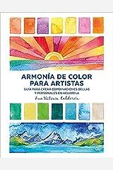 Armonía de color para artistas: Guía para crear combinaciones bellas y personales en acuarela Paperback