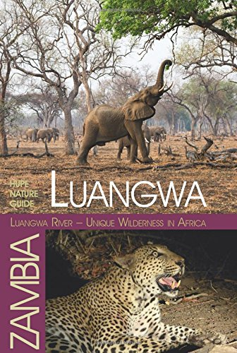 Luangwa River – Unique Wilderness in Africa: HUPE Nature-Guide Luangwa Valley / Zambia