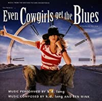 Even Cowgirls Get The Blues: Music From The Motion Picture Soundtrack (1993-07-28)