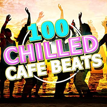 100 Chilled Cafe Beats