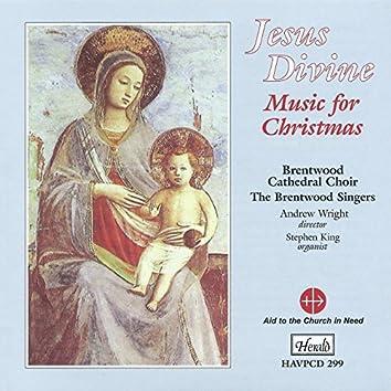 Jesus Divine: Music for Christmas