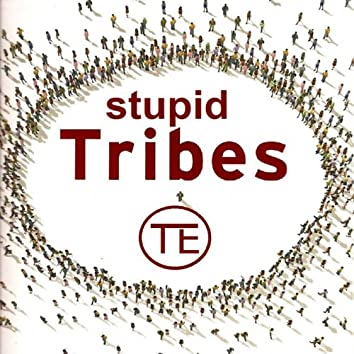Stupid Tribes