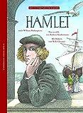 Hamlet: Nach William Shakespeare (Weltliteratur für Kinder)