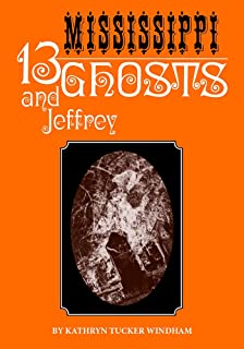 Thirteen Mississippi Ghosts and Jeffrey: Commemorative Edition